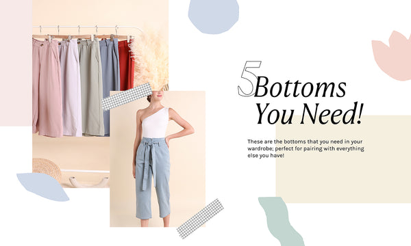 The 5 Bottoms You Need!