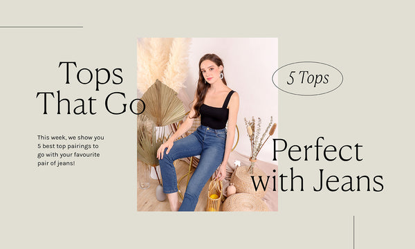 5 Tops that are Perfect with Jeans!