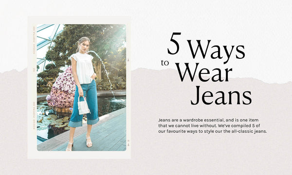 The Classics Edit: 5 Ways to Wear Jeans ☆