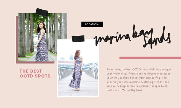 5 Instaworthy OOTD/Photoshoot locations at: Marina Bay Sands