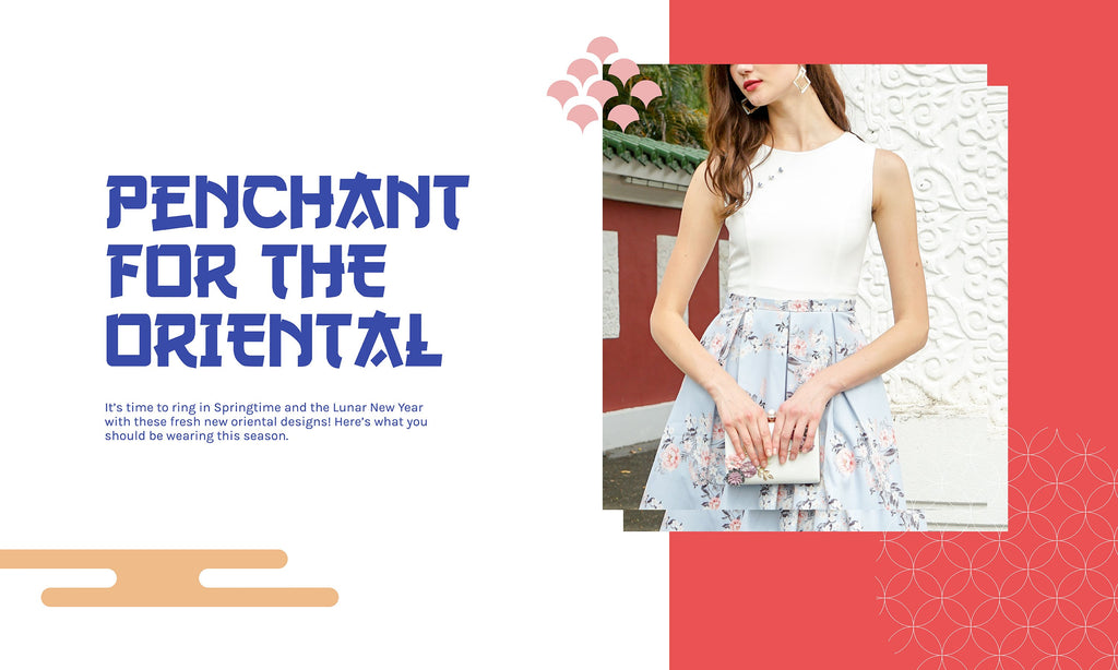 Penchant for the Oriental: Your CNY Outfits Series (I)