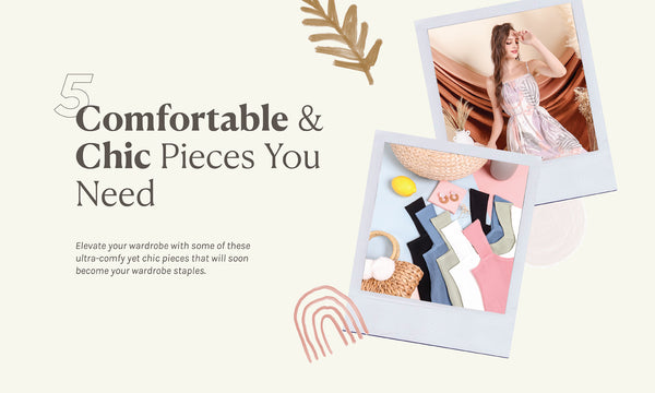 The 5 Comfortable & Chic Pieces You Need!