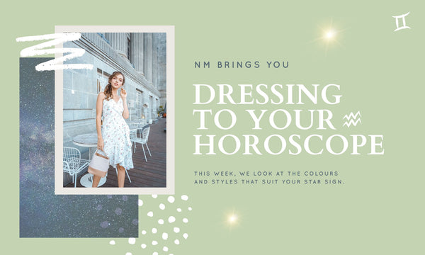 WE TALK HOROSCOPE: WHAT'S YOUR DRESSING STYLE?