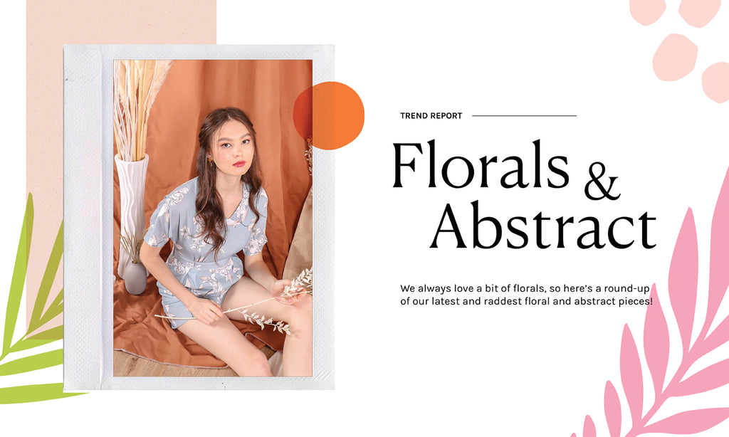 Trend Spotlight - Florals & Abstracts ❀
