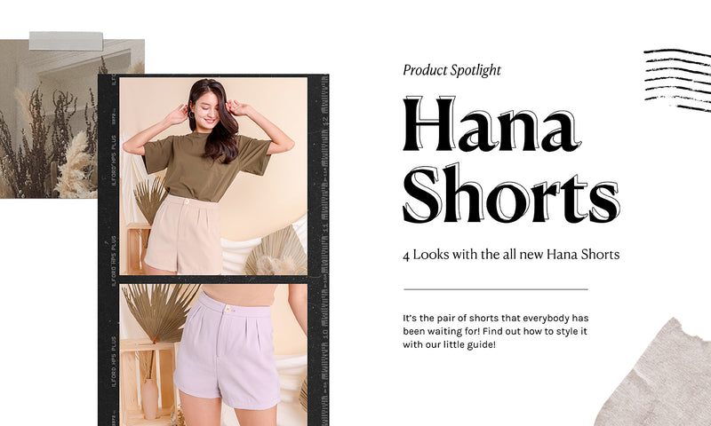 4 Looks with Hana – the Shorts you've been waiting for!