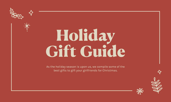 Holiday Gift Guide – What to buy for the ladies in your life!