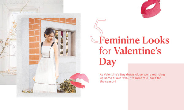5 FEMININE LOOKS PERFECT FOR VALENTINES DAY!