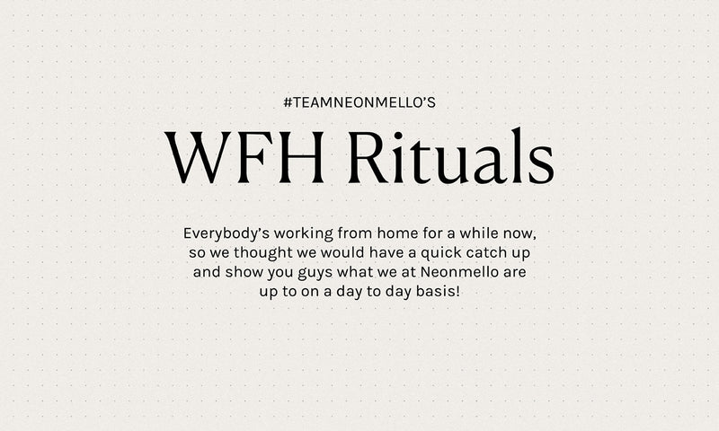 TEAM NM: WFH Rituals (What we do at home!)