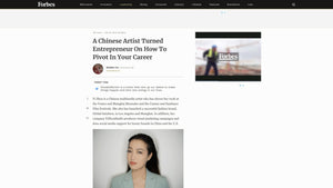 Forbes - A Chinese Artist Turned Entrepreneur On How To Pivot In Your Career