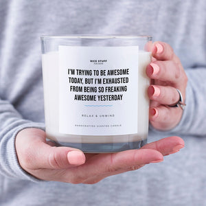Luxury Candle 70 Hours I05 - I'M TRYING TO BE AWESOME TODAY