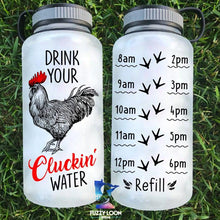 Load image into Gallery viewer, Water Bottle | Time Tracker 06 - Cluckin