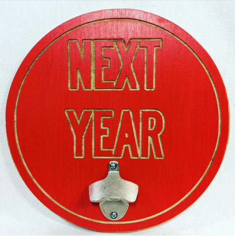 Browns Next Year Bottle Opener Sign Cleveland Cle Gift