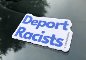 Deport Racists - Sticker