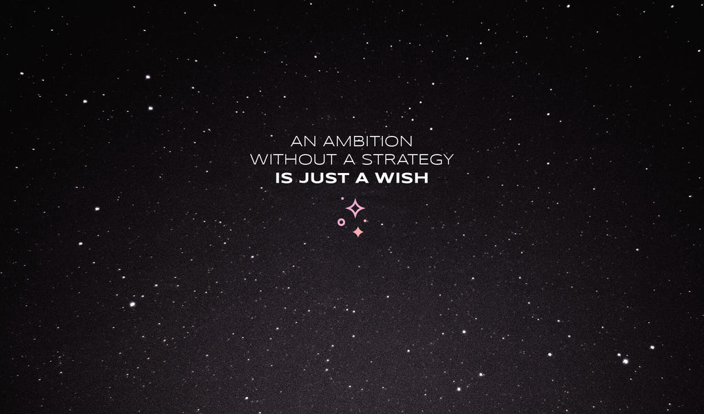 An Ambition Without A Strategy Is Just A Wish