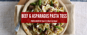 Beef & Asparagus Pasta Toss by Beef, It's What's For Dinner
