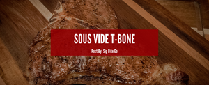 How to Make Sous Vide T Bone Steak (Seared In a Cast Iron) by Sip Bite Go