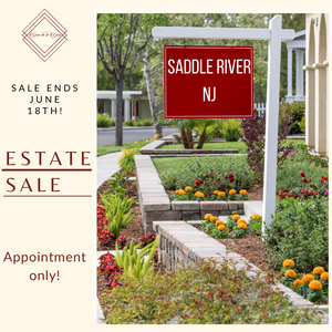 SADDLE RIVER, NJ ESTATE SALES | 5/8-6/19 | APPOINTMENT ONLY!