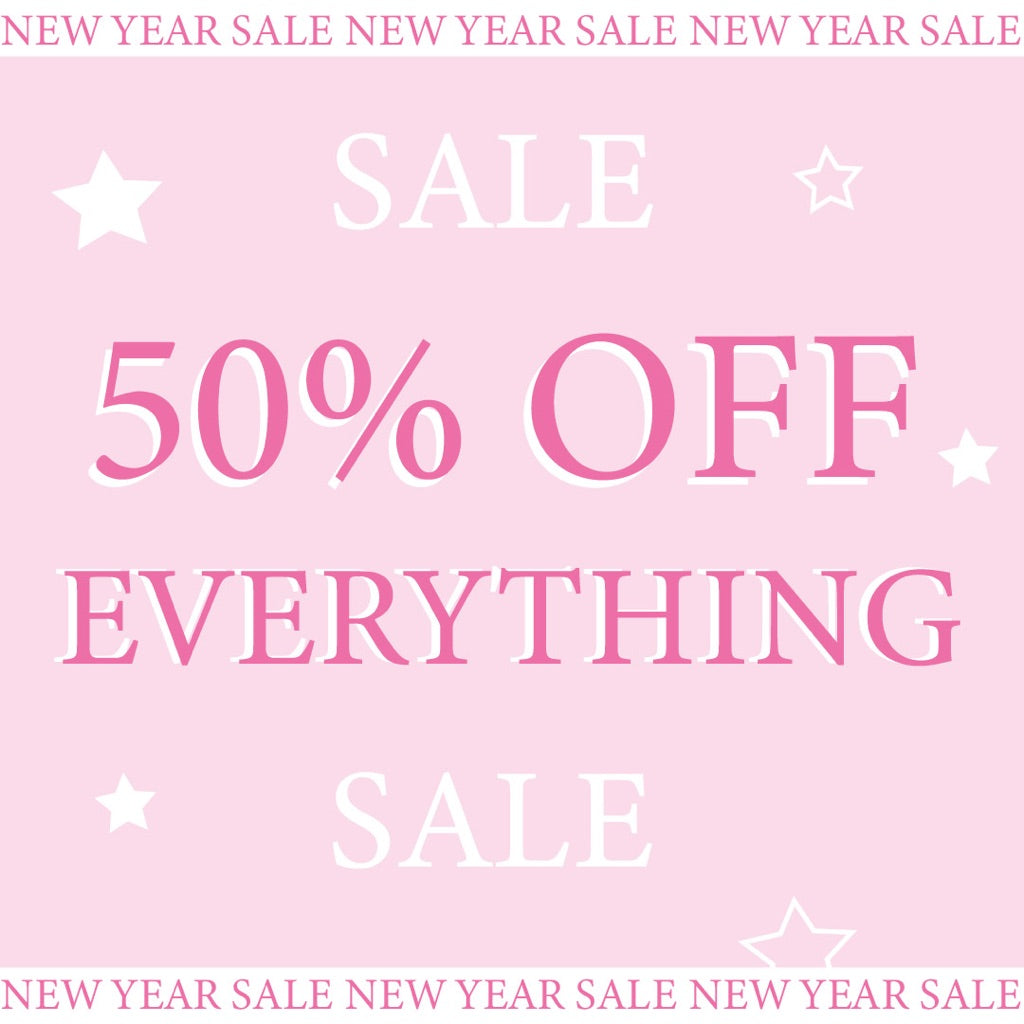 50% OFF EVERYTHING NEW YEAR SALE