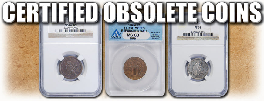 Certified Obsolete Coins