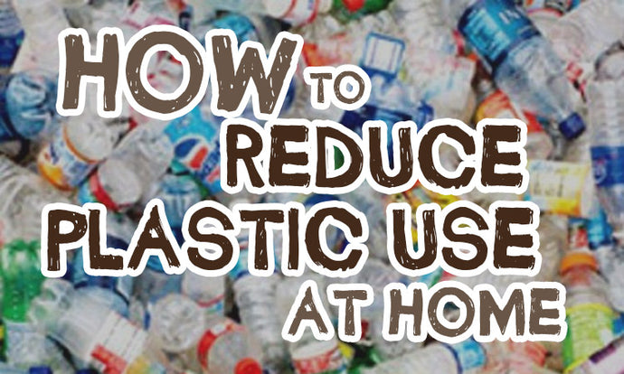 How to reduce plastic use at home