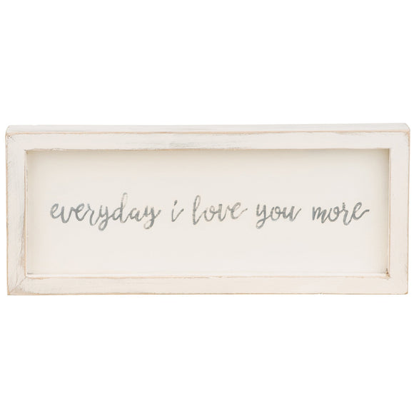 Everyday I Love You More Framed Board