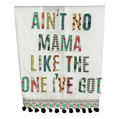 Ain't No Mama Like ... Tea Towel