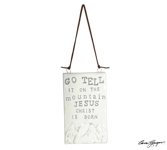 Go Tell It On The Mountain Ceramic Ornament