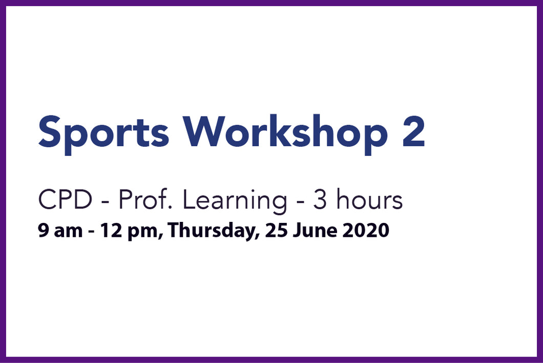Sports Workshop 2 - Thursday 25th June
