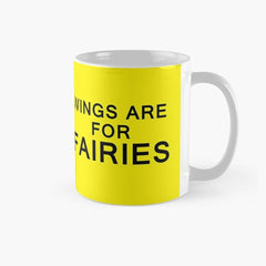 WINGS ARE FOR FAIRIES Mug
