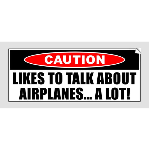 CAUTION LIKES TO TALK ABOUT AIRPLANES Sticker