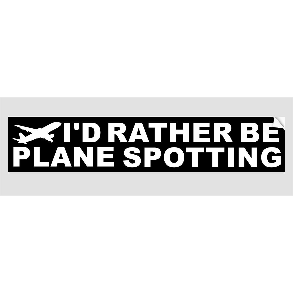 ID RATHER BE PLANE SPOTTING Sticker