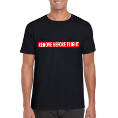 REMOVE BEFORE FLIGHT Unisex Semi-Fitted T-Shirt