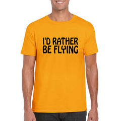 I'D RATHER BE FLYING Unisex Semi-Fitted T-Shirt