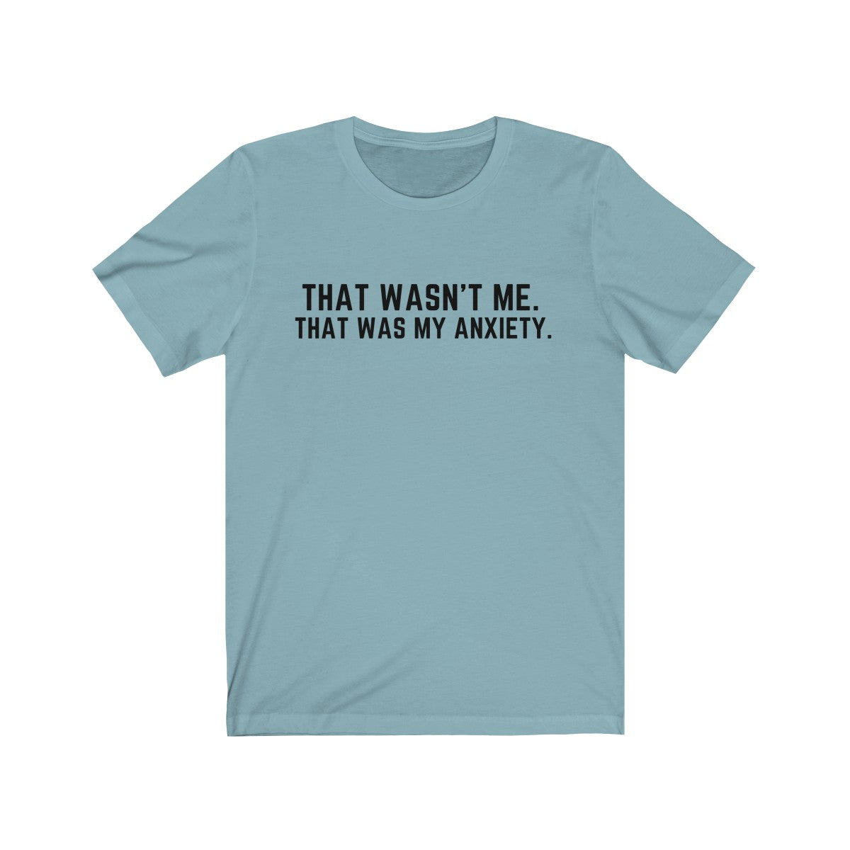 That Was My Anxiety Shirt - Black Text