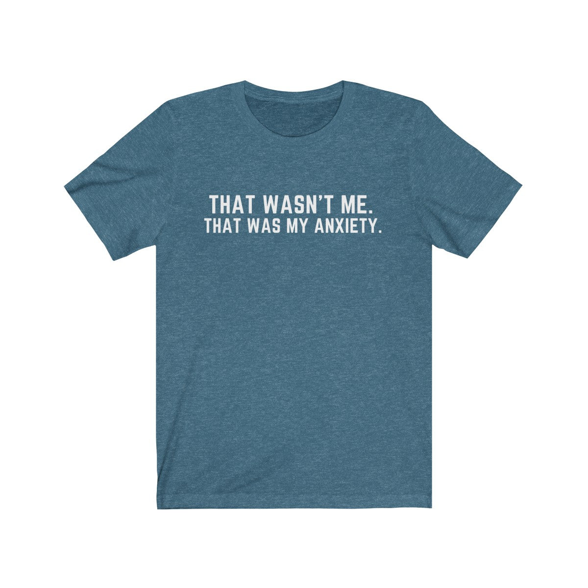 That Was My Anxiety Shirt - White Text