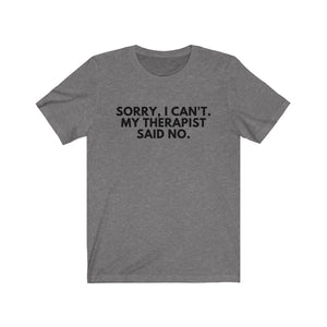 My Therapist Said No Shirt - Black Text