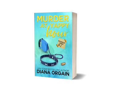 Murder at Yappy Hour (Book 1 in the Roundup Crew Mystery Series) PRINT EDITION - Diana Orgain
