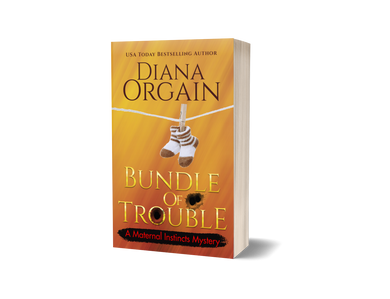 Bundle of Trouble (Book 1 in the Maternal Instincts Mysteries) PRINT EDITION