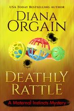 Load image into Gallery viewer, Deathly Rattle (Book 7 in the Maternal Instincts Mysteries) - Diana Orgain
