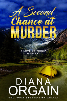 A Second Chance at Murder (Book 2 in the Love or Money Mystery Series) - Diana Orgain