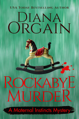 Rockabye Murder (Book 8 in the Maternal Instincts Mysteries) - Diana Orgain