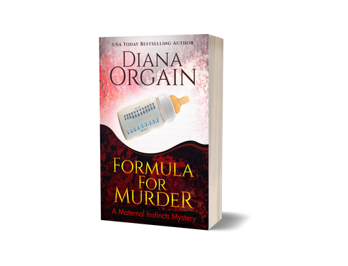 Formula for Murder (Book 3 in the Maternal Instincts Mysteries) PRINT EDITION - Diana Orgain