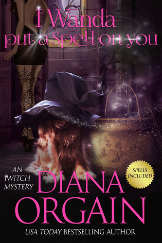 I Wanda Put a Spell on You (Book 2 in the iWitch Mystery Series) - Diana Orgain