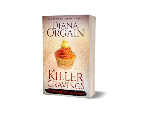 Killer Cravings (Book 6 in the Maternal Instincts Mysteries) PRINT EDITION - Diana Orgain