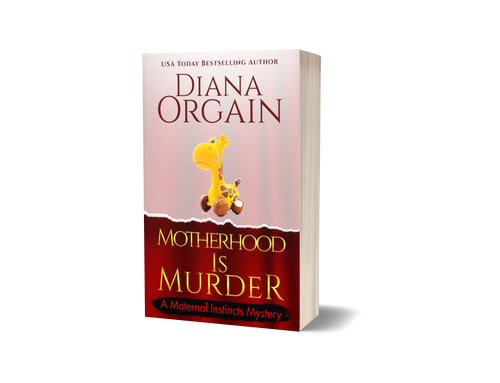 Motherhood is Murder (Book 2 in the Maternal Instincts Mysteries) PRINT Edition