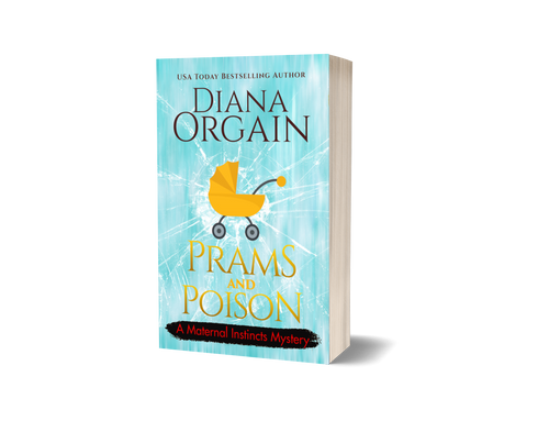 Prams and Poison (Book 9 in the Maternal Instincts Mysteries) PRINT EDITION