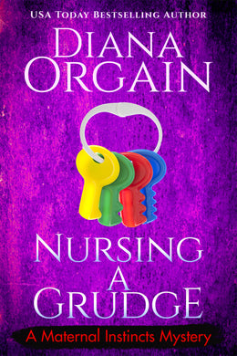 Nursing a Grudge (Book 4 in the Maternal Instincts Mysteries) - Diana Orgain
