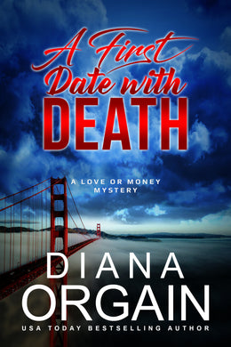 A First Date with Death (Book 1 in the Love or Money Mystery Series) - Diana Orgain