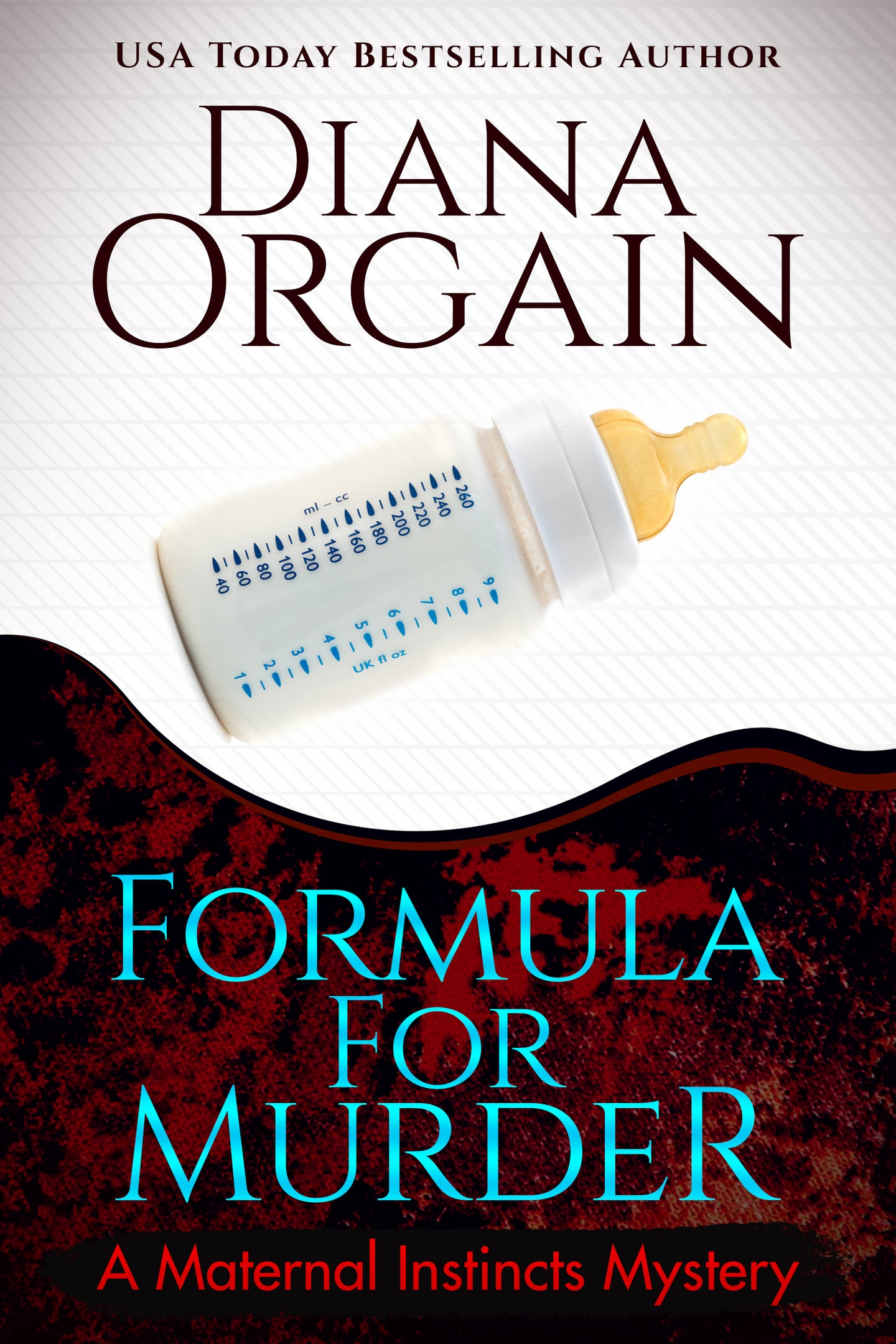 Formula for Murder (Book 3 in the Maternal Instincts Mysteries) - Diana Orgain