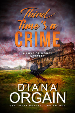 Third Time's a Crime (Book 3 in the Love or Money Mystery Series) - Diana Orgain